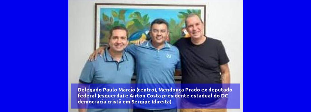 Delegado Paulo Márcio é pré-candidato à Prefeitura de Aracaju pela DC