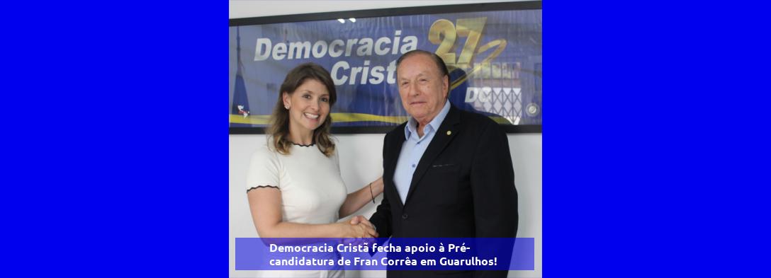 Democracia Cristã fecha apoio à Pré-candidatura de Fran Corrêa em Guarulhos!